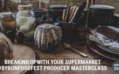 Break Up With Your Supermarket with Kate Walsh #ByronFoodFest Producer Masterclass